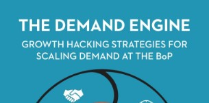 The demand engine: Growth hacking strategies for scaling demand at the bottom of the pyramid.
